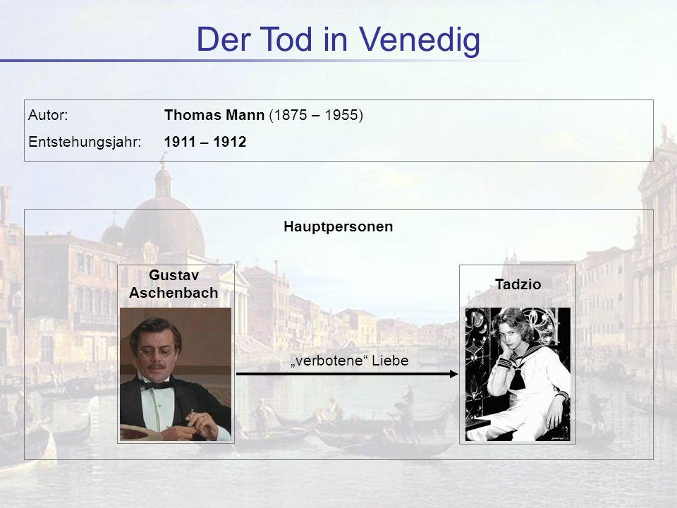 Der Tod in Venedig Autor: Thomas Mann (1875 – 1955)