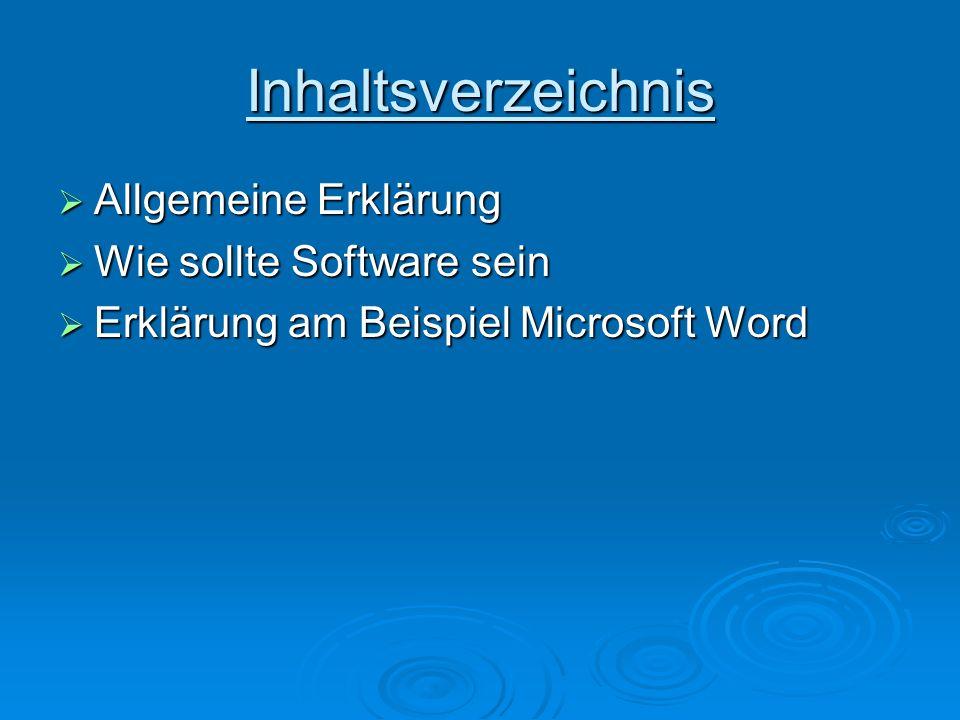 Inhaltsverzeichnis Allgemeine Erklärung Wie sollte Software sein