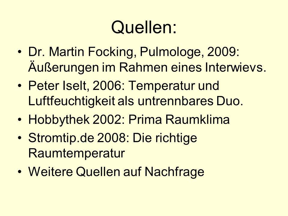 Quellen:Dr. Martin Focking, Pulmologe, 2009: Äußerungen im Rahmen eines Interwievs.