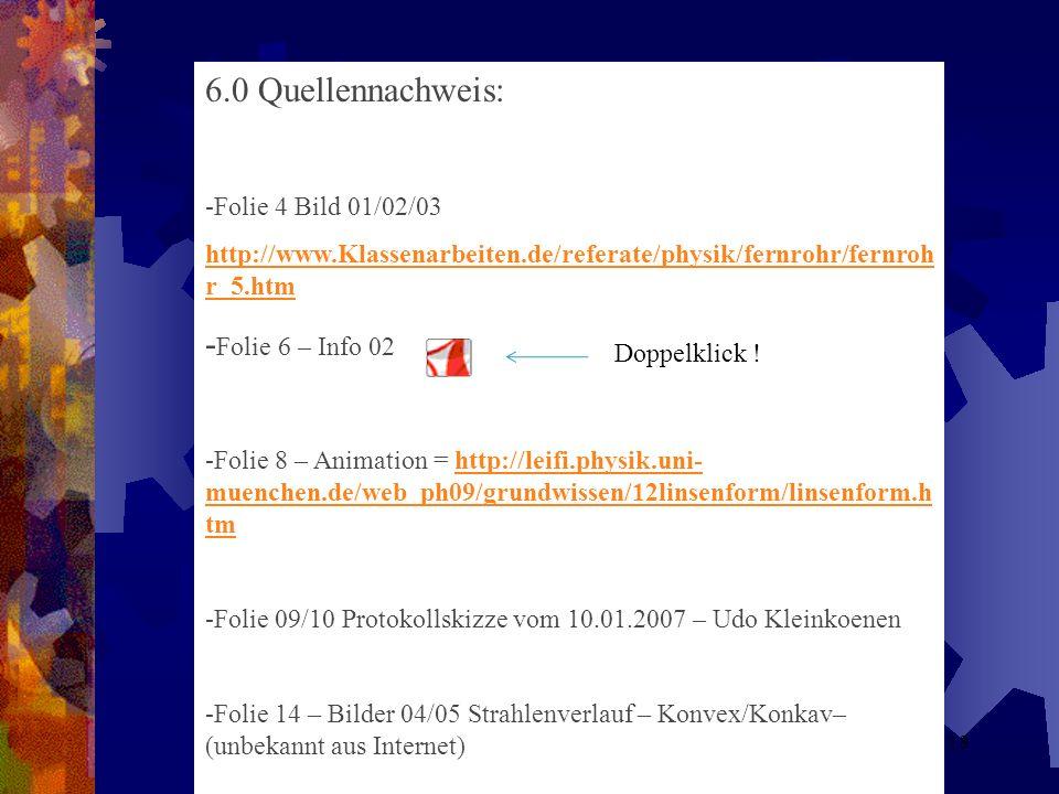 6.0 Quellennachweis: -Folie 6 – Info 02 -Folie 4 Bild 01/02/03