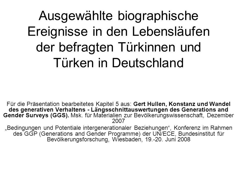 Ausgewählte biographische Ereignisse in den Lebensläufen der befragten Türkinnen und Türken in Deutschland