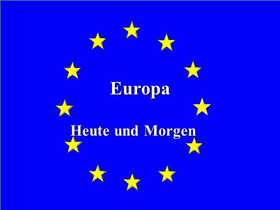 Europa Heute und Morgen