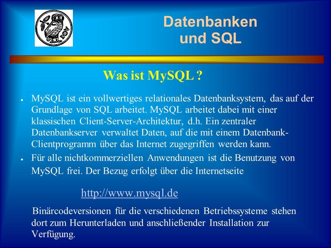 Datenbanken und SQL Was ist MySQL http://www.mysql.de