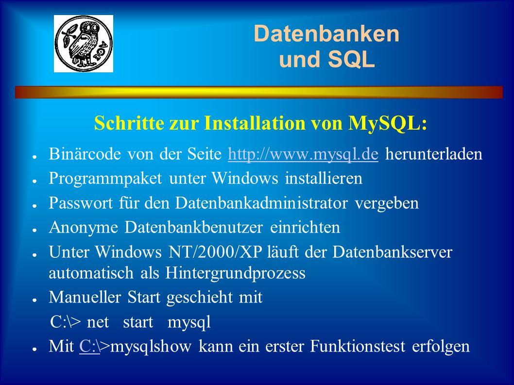 Datenbanken und SQL Schritte zur Installation von MySQL: