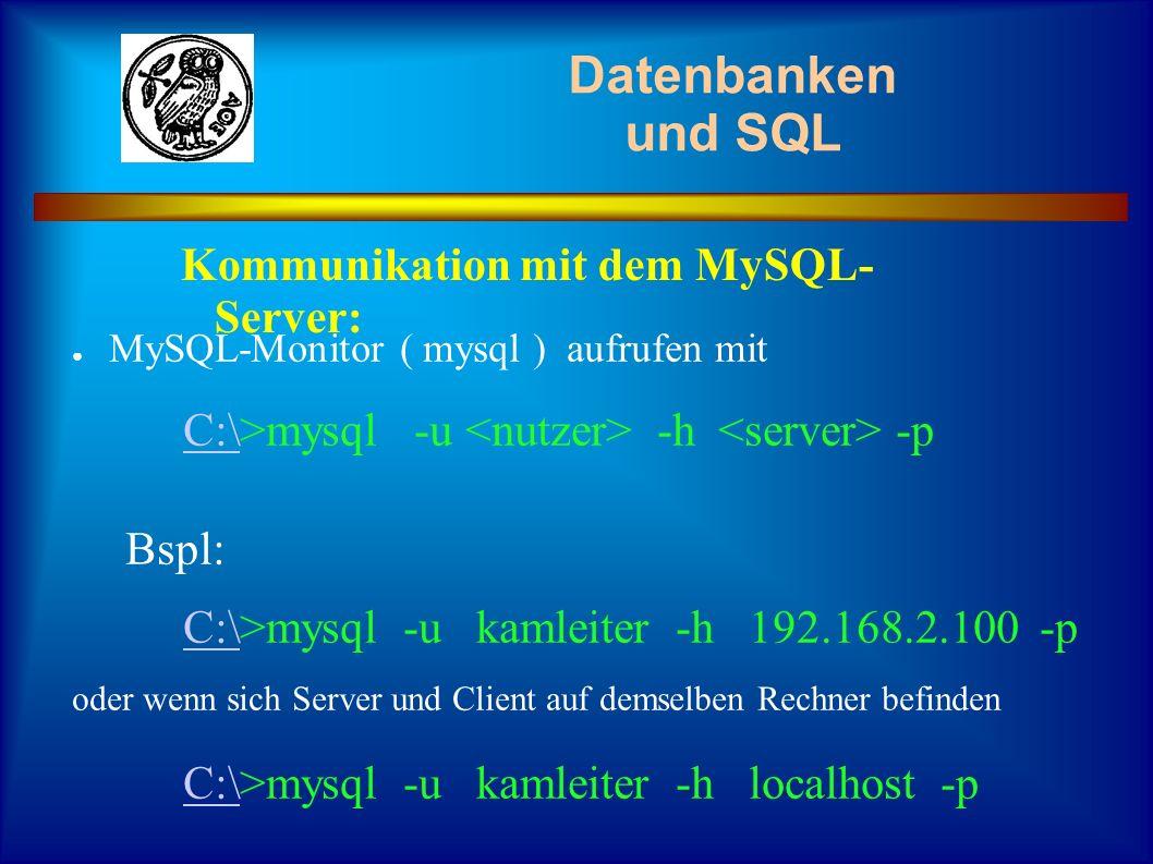 Datenbanken und SQL Kommunikation mit dem MySQL-Server: