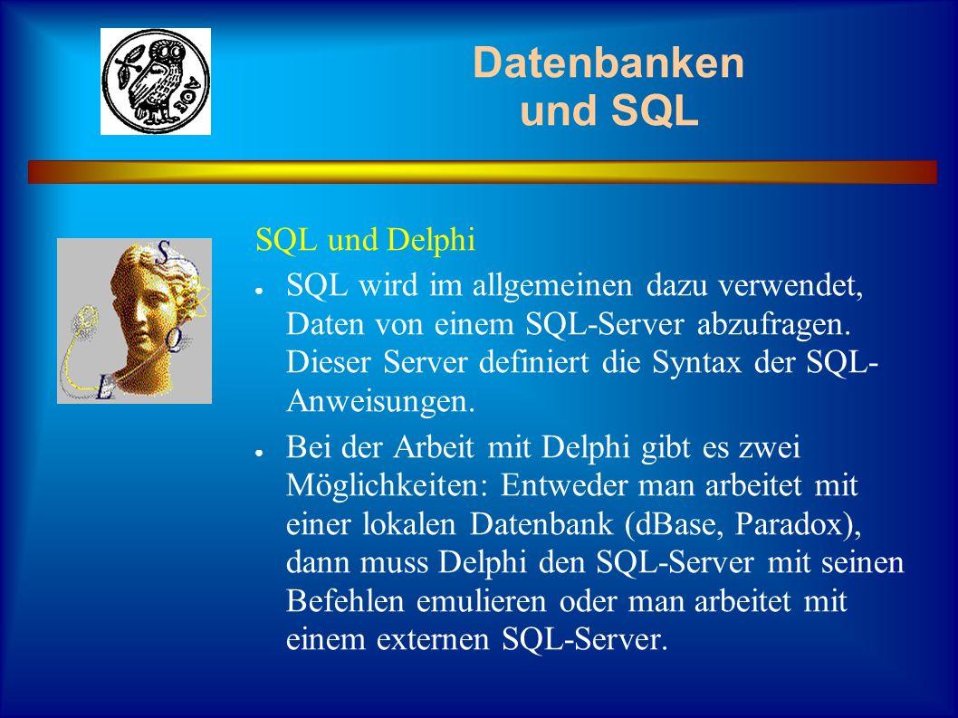Datenbanken und SQL SQL und Delphi