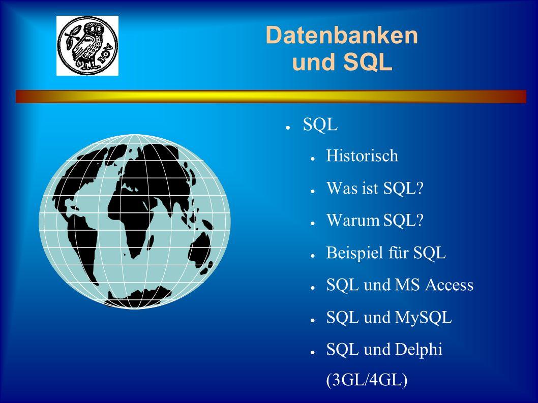 Datenbanken und SQL SQL Historisch Was ist SQL Warum SQL