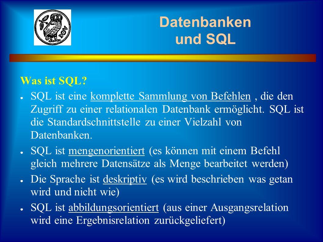 Datenbanken und SQL Was ist SQL