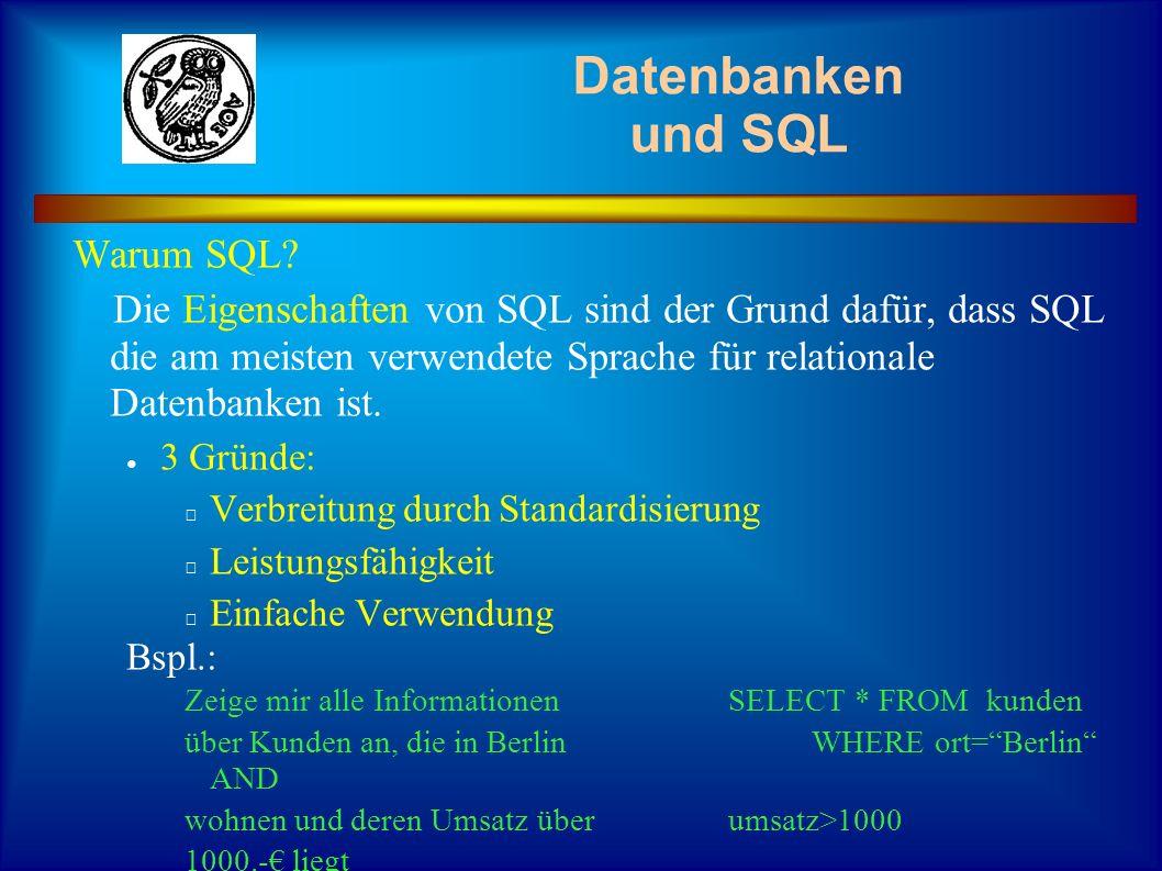 Datenbanken und SQL Warum SQL