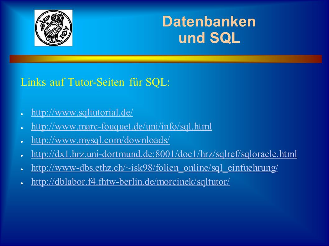 Datenbanken und SQL Links auf Tutor-Seiten für SQL: