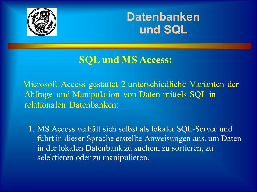 Datenbanken und SQL SQL und MS Access: