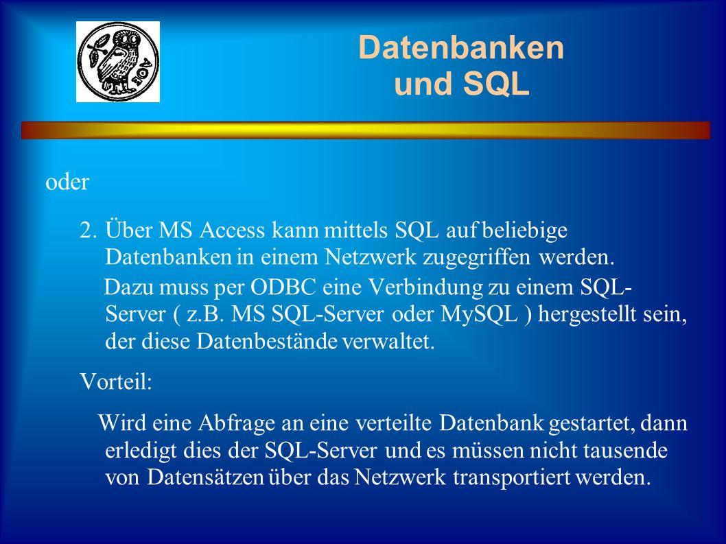Datenbanken und SQL oder