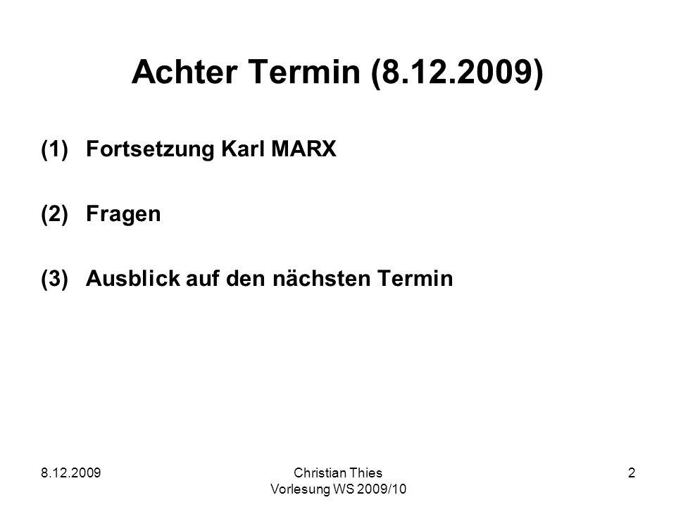 Achter Termin (8.12.2009) Fortsetzung Karl MARX Fragen