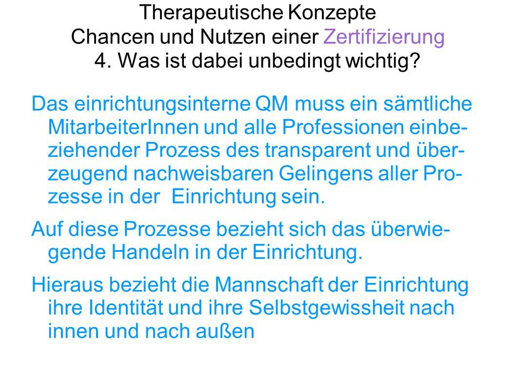 Therapeutische Konzepte Chancen und Nutzen einer Zertifizierung 4