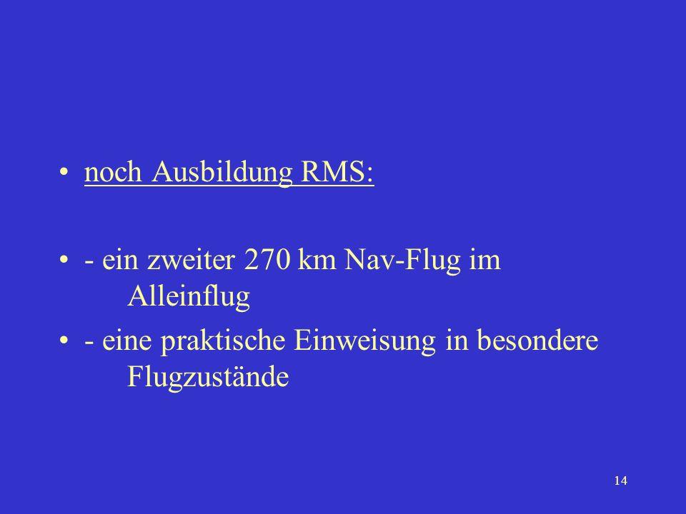 noch Ausbildung RMS: - ein zweiter 270 km Nav-Flug im Alleinflug.