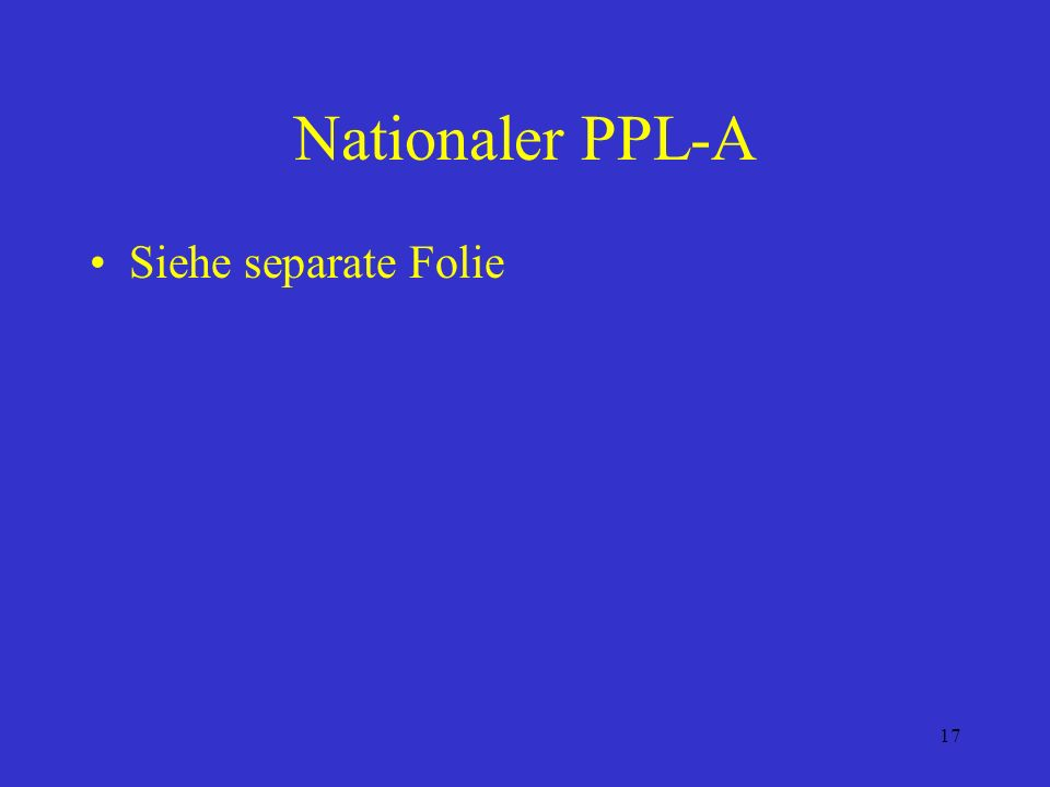 Nationaler PPL-A Siehe separate Folie