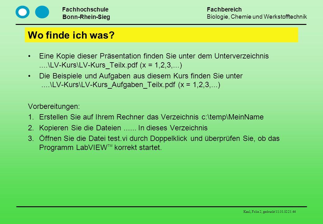 Wo finde ich was Eine Kopie dieser Präsentation finden Sie unter dem Unterverzeichnis ....\LV-Kurs\LV-Kurs_Teilx.pdf (x = 1,2,3,...)