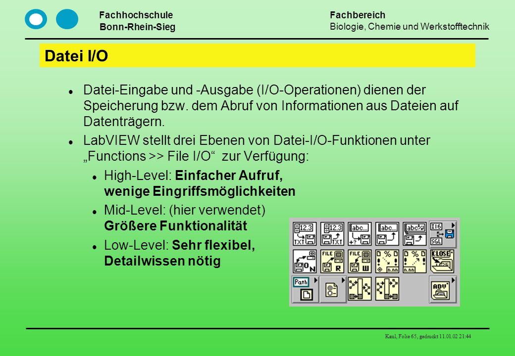Datei I/O Datei-Eingabe und -Ausgabe (I/O-Operationen) dienen der Speicherung bzw. dem Abruf von Informationen aus Dateien auf Datenträgern.