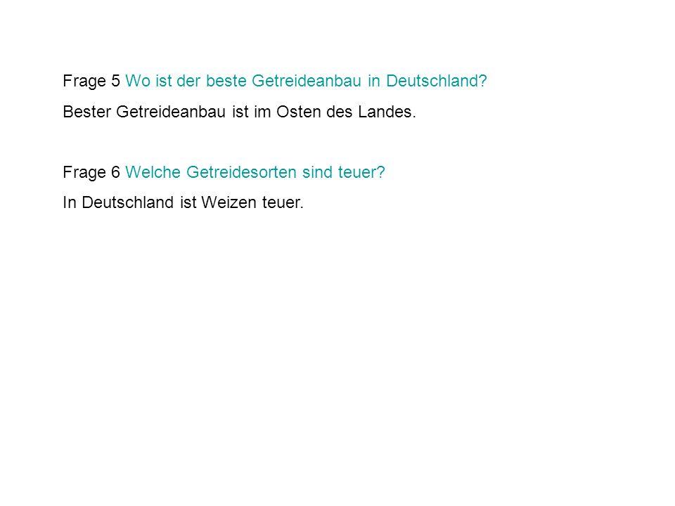 Frage 5 Wo ist der beste Getreideanbau in Deutschland