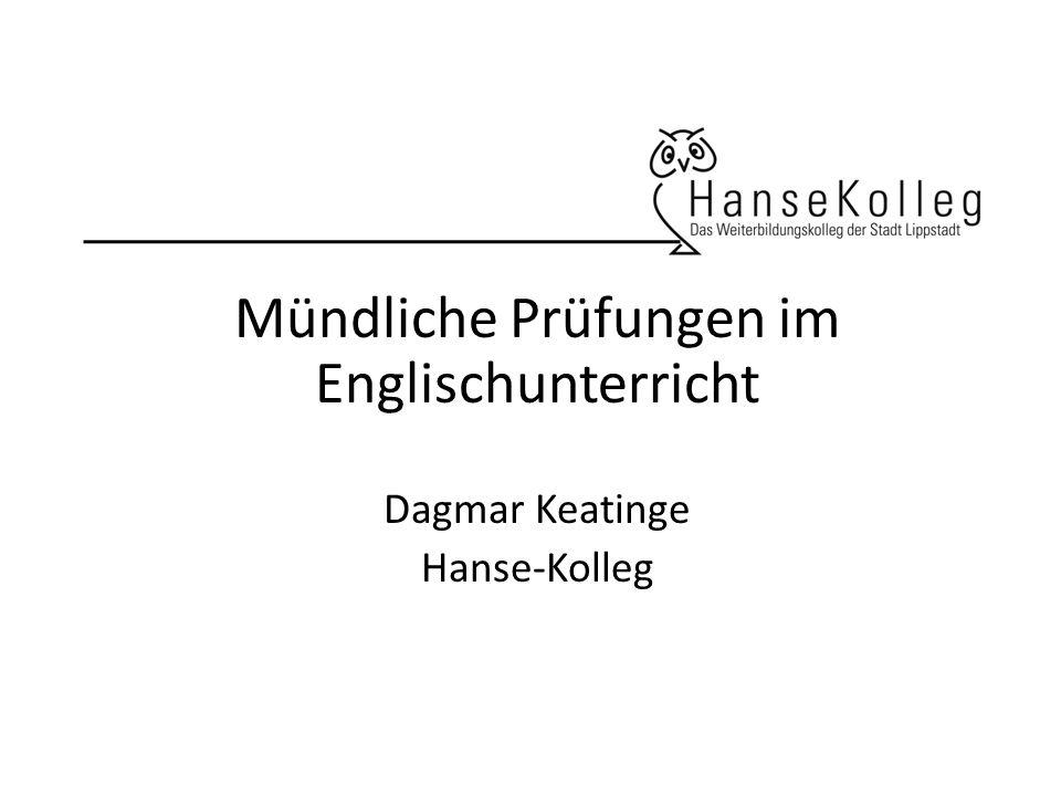 Mündliche Prüfungen im Englischunterricht Dagmar Keatinge Hanse-Kolleg