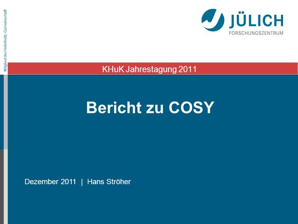 KHuK Jahrestagung 2011 Bericht zu COSY Dezember 2011 | Hans Ströher