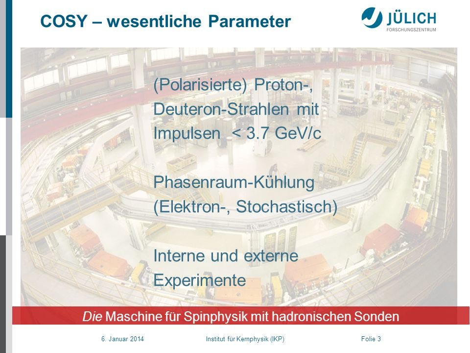 Die Maschine für Spinphysik mit hadronischen Sonden