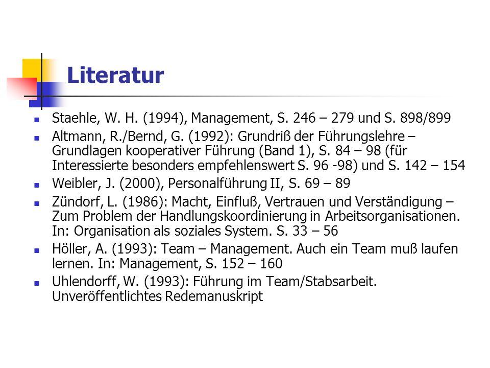 Literatur Staehle, W. H. (1994), Management, S. 246 – 279 und S. 898/899.
