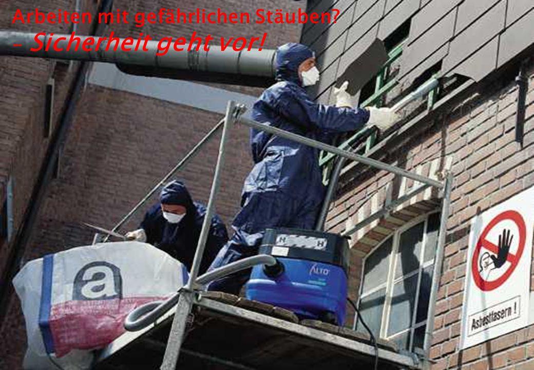 Arbeiten mit gefährlichen Stäuben - Sicherheit geht vor!