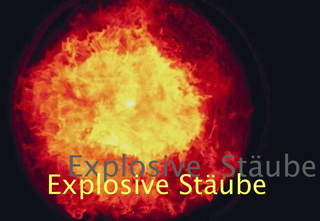 Explosive Stäube Explosive Stäube Explosive Stäube