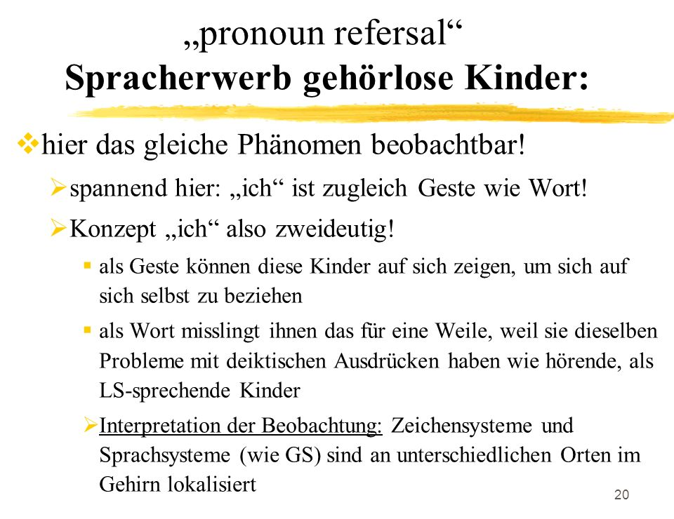"""pronoun refersal Spracherwerb gehörlose Kinder:"