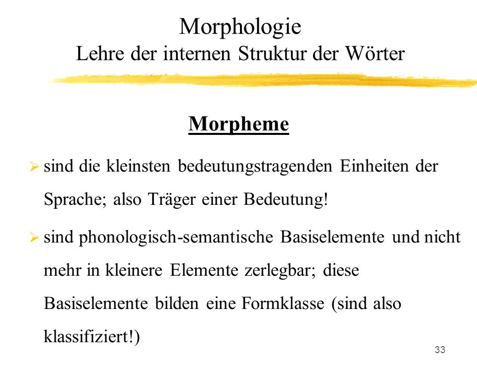 Morphologie Lehre der internen Struktur der Wörter