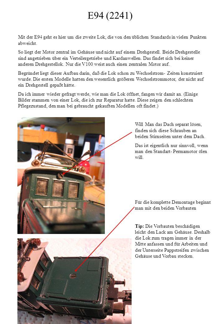 E94 (2241) Mit der E94 geht es hier um die zweite Lok, die von den üblichen Standards in vielen Punkten abweicht.