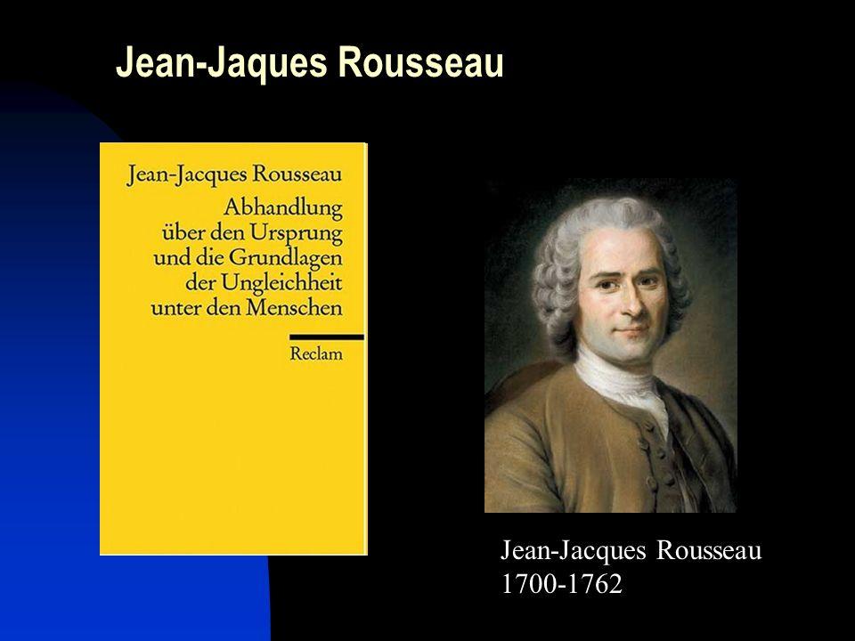 Jean-Jaques Rousseau Jean-Jacques Rousseau 1700-1762
