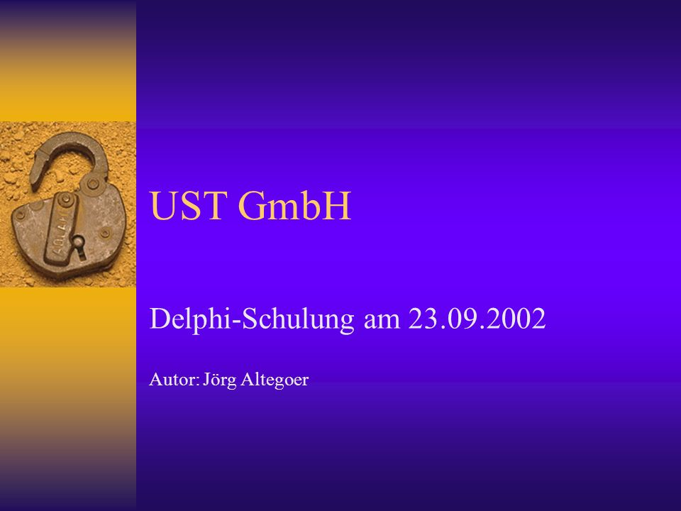 Delphi-Schulung am 23.09.2002 Autor: Jörg Altegoer