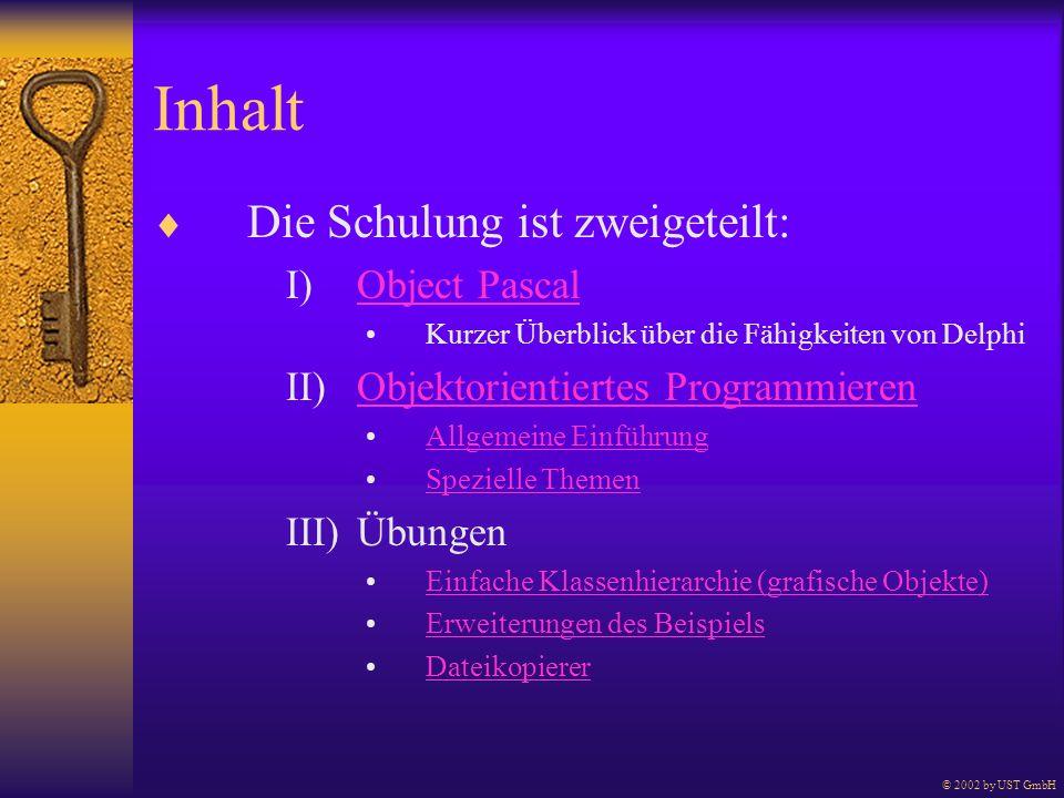 Inhalt Die Schulung ist zweigeteilt: Object Pascal
