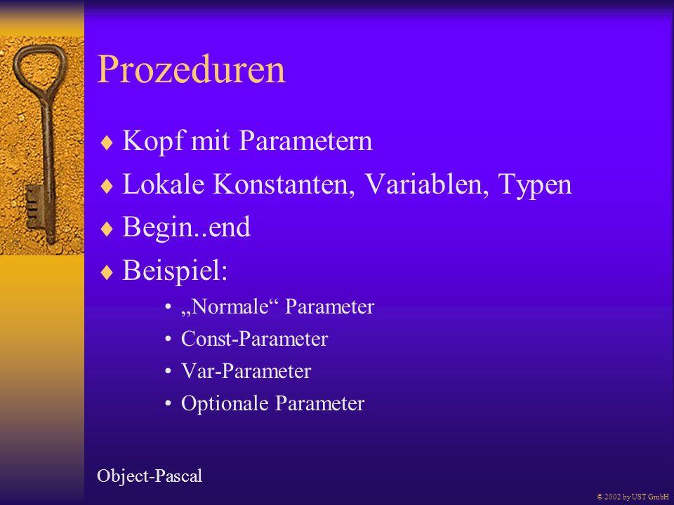 Prozeduren Kopf mit Parametern Lokale Konstanten, Variablen, Typen