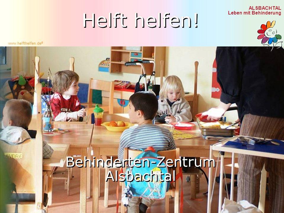 Helft helfen! Helft helfen! Behinderten-Zentrum Alsbachtal