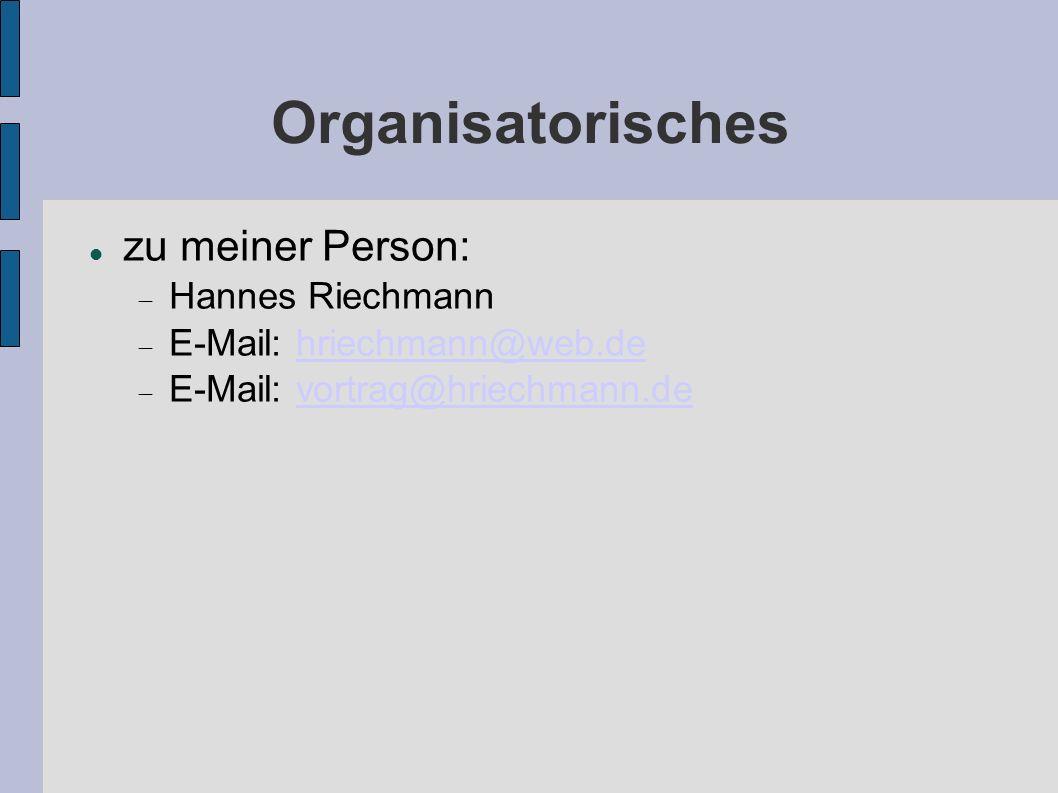 Organisatorisches zu meiner Person: Hannes Riechmann