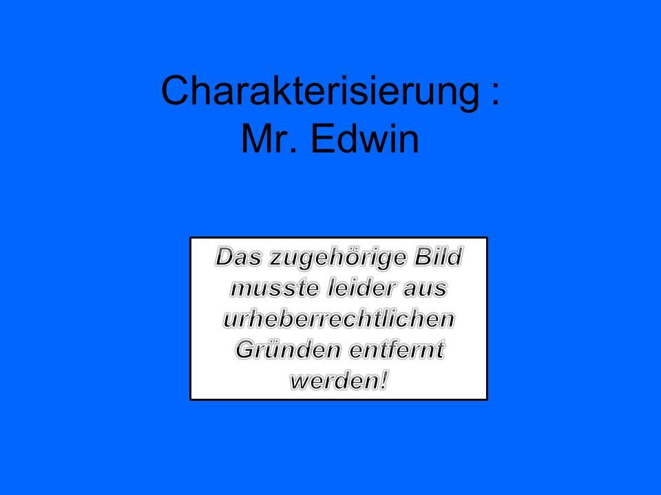 Charakterisierung : Mr. Edwin