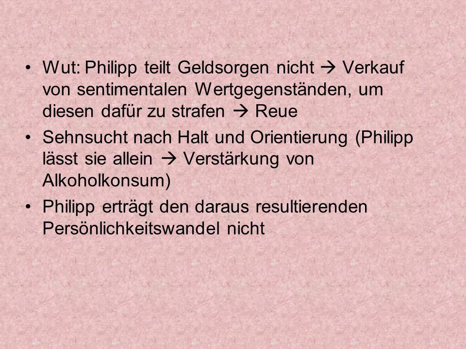 Wut: Philipp teilt Geldsorgen nicht  Verkauf von sentimentalen Wertgegenständen, um diesen dafür zu strafen  Reue