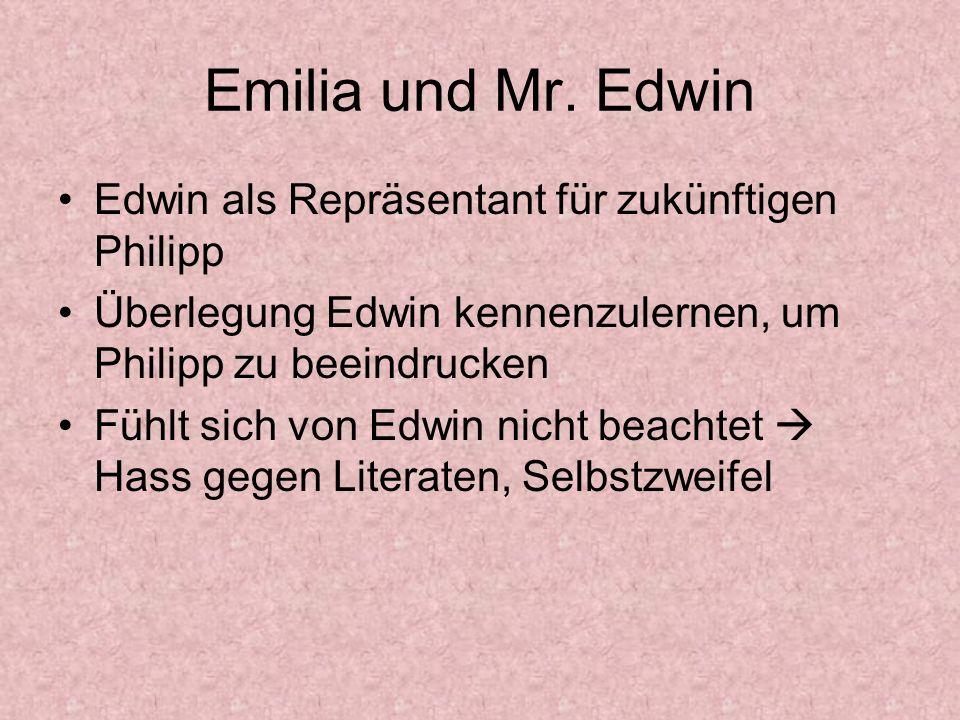 Emilia und Mr. Edwin Edwin als Repräsentant für zukünftigen Philipp
