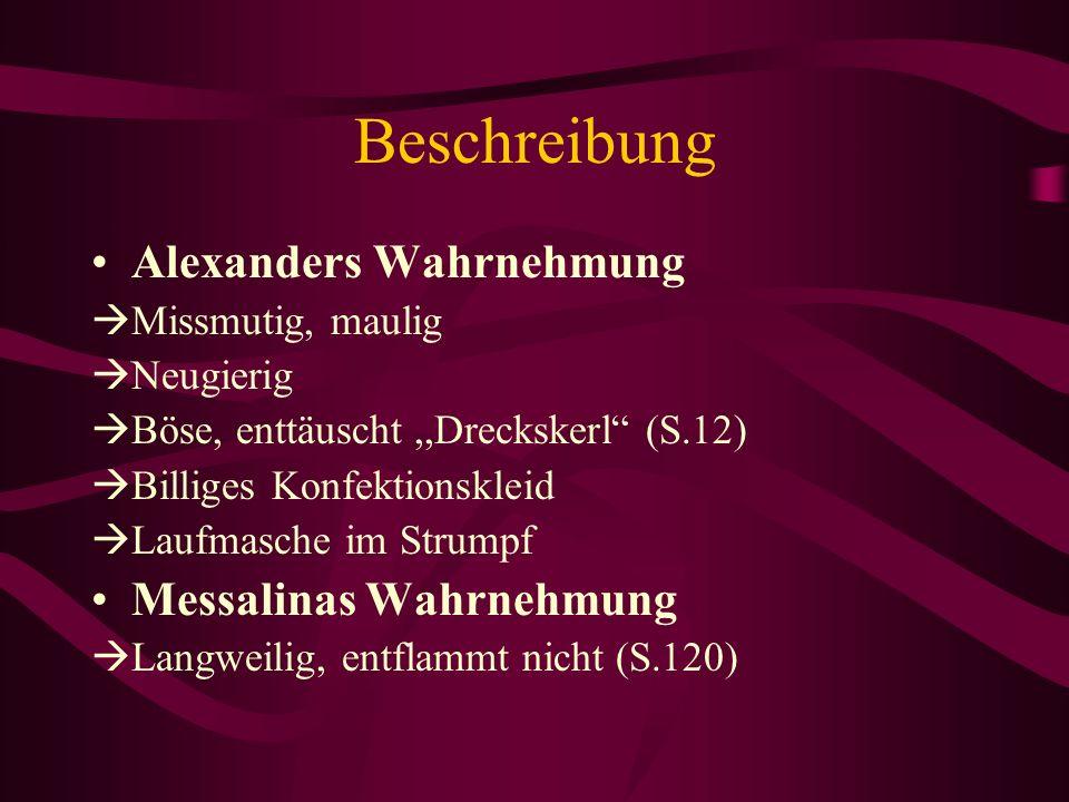 Beschreibung Alexanders Wahrnehmung Messalinas Wahrnehmung