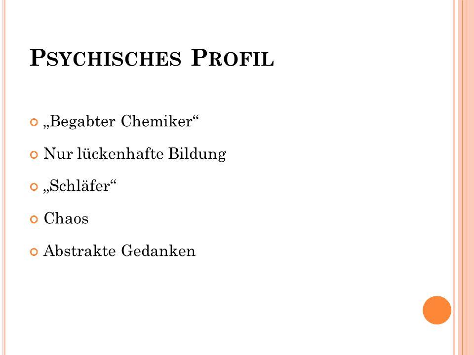 """Psychisches Profil """"Begabter Chemiker Nur lückenhafte Bildung"""