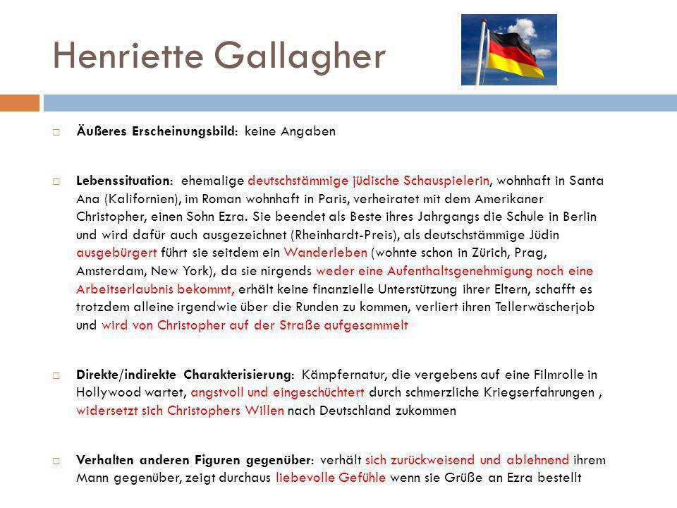 Henriette Gallagher Äußeres Erscheinungsbild: keine Angaben