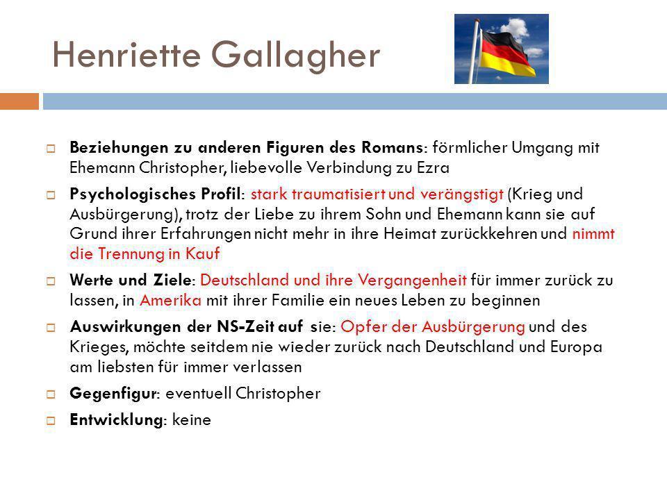 Henriette Gallagher Beziehungen zu anderen Figuren des Romans: förmlicher Umgang mit Ehemann Christopher, liebevolle Verbindung zu Ezra.