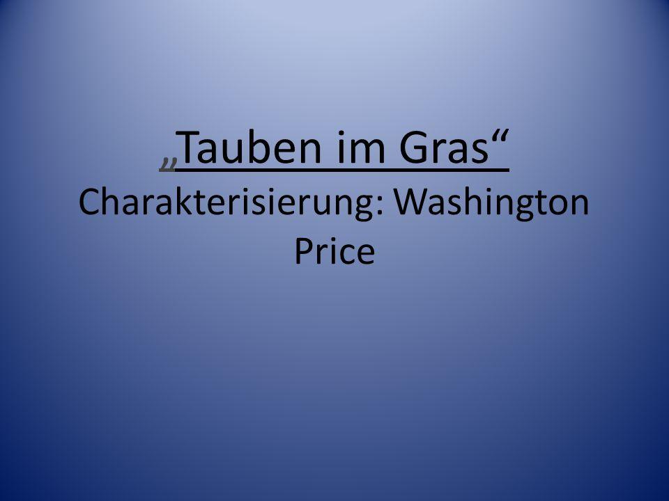 """Tauben im Gras Charakterisierung: Washington Price"