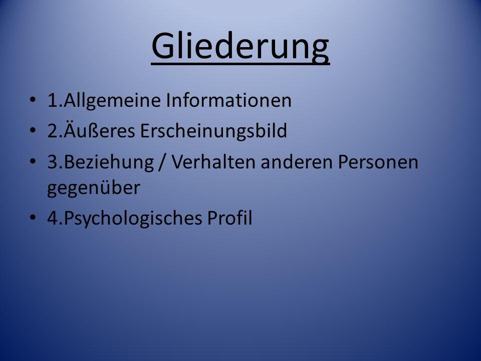 Gliederung 1.Allgemeine Informationen 2.Äußeres Erscheinungsbild