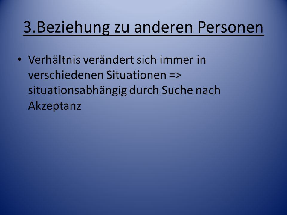 3.Beziehung zu anderen Personen