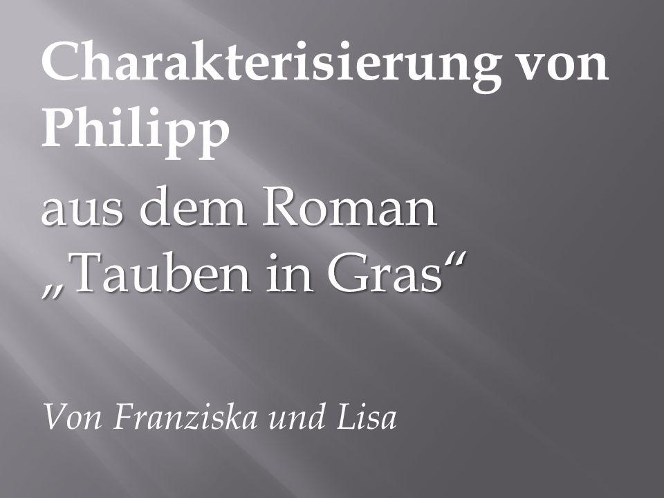 """Charakterisierung von Philipp aus dem Roman """"Tauben in Gras"""