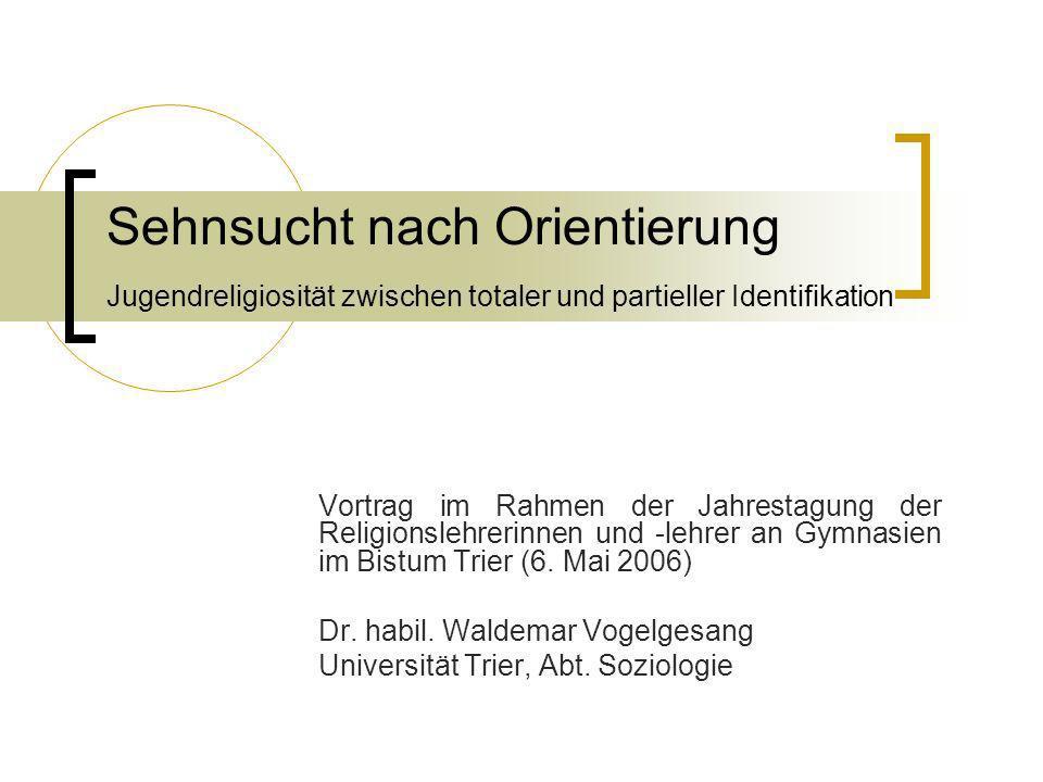 Sehnsucht nach Orientierung Jugendreligiosität zwischen totaler und partieller Identifikation